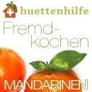Fremdkochen Mandarinen