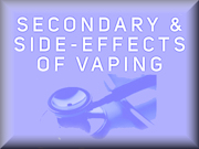 Secondary and Side Effects of Vaping