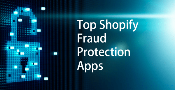 Top Shopify Fraud Protection Apps