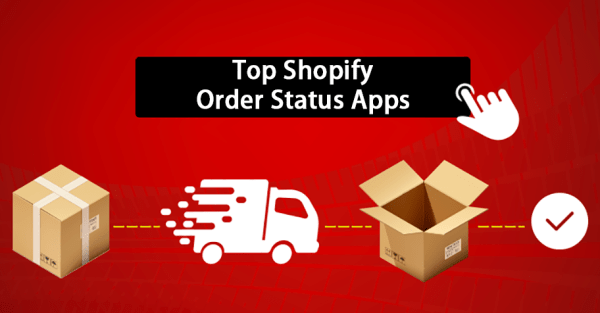 Top Shopify Order Status Apps