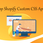 Top Shopify Custom CSS Apps