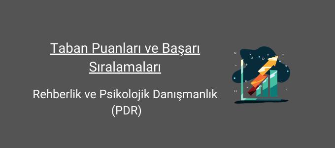 PDR Rehberlik ve Psikolojik Danışmanlık 2021 Taban Puanları ve Başarı Sıralamaları