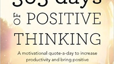 Photo of 365 Days of Positive Thinking: A motivational quote-a-day to increase productivity and bring positive thinking into your life (Volume 1)