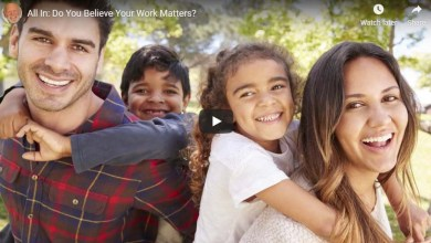 Photo of All In: Do You Believe Your Work Matters?