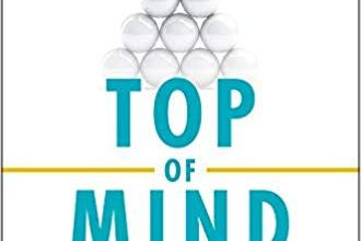 Photo of Top of Mind: Use Content to Unleash Your Influence and Engage Those Who Matter To You