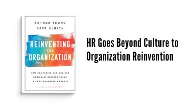 Photo of HR Goes Beyond Culture to Organization Reinvention