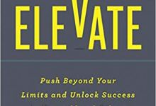 Photo of Elevate: Push Beyond Your Limits and Unlock Success in Yourself and Others (Ignite Reads)