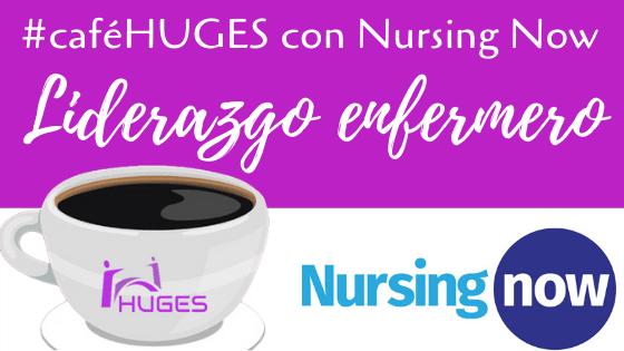 #caféHUGES con Nursing Now