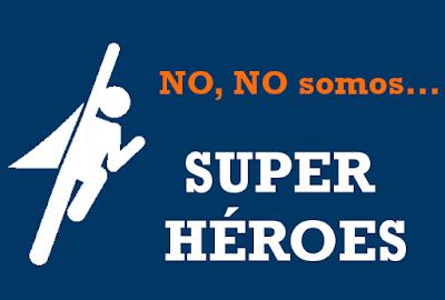 No, NO somos héroes
