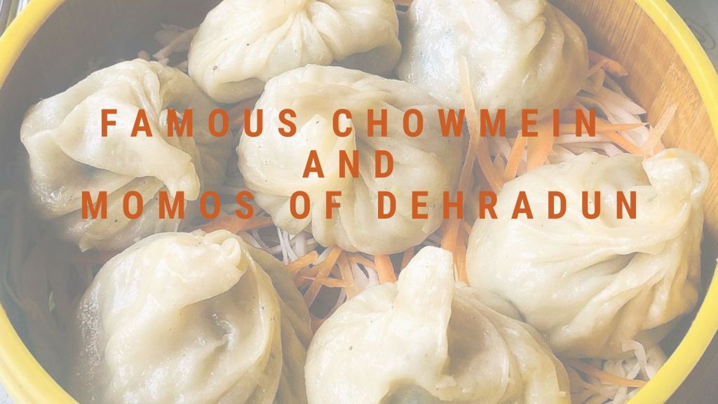 Famous Chowmein and Momos of Dehradun