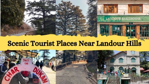 Scenic Tourist Places Near Landour Hills