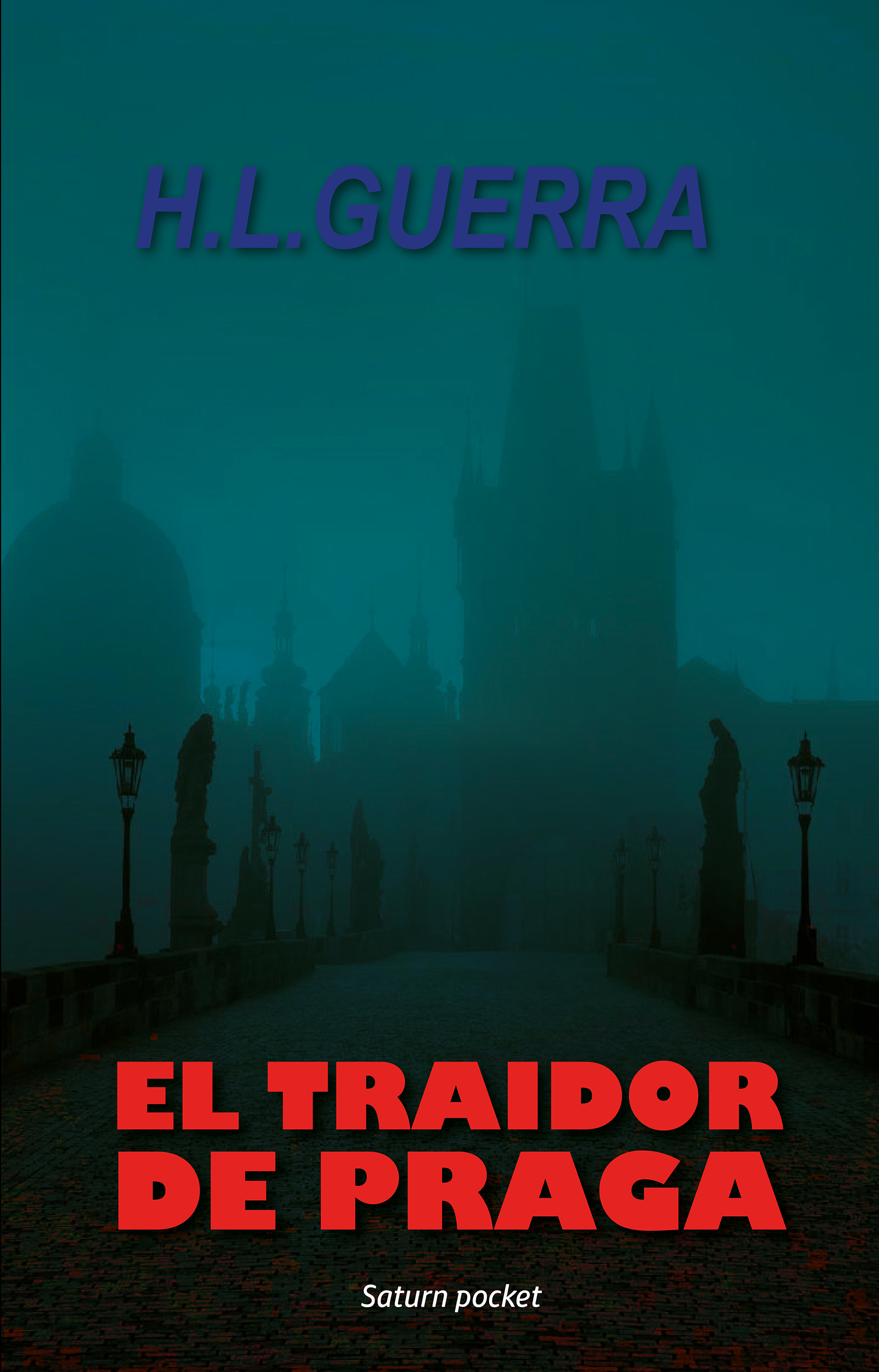 El traidor de Praga / The traitor of Prague | H L  Guerra