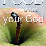 Food cannot save you – only Jesus can save you.. An honest chat about putting real food ahead of real life!