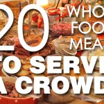 whole food meals to serve a crowd