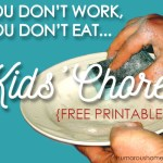 Looking for a way to get your kids to do their chores? This is it including a free printable chore chart! In our house, if you don't work, you literally don't eat.