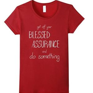get off your blessed assurance