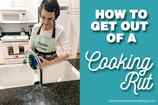 get out of a cooking rut