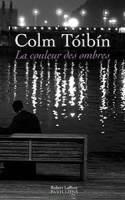 Colm Tóibín, La couleur des ombres
