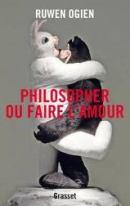 Ruwen Ogien, Philosopher ou faire l'amour