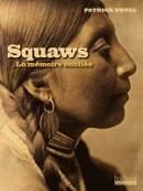 Patrick Deval, Squaws. La mémoire oubliée