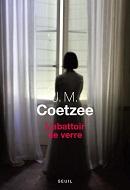 J. M. Coetzee, L'abattoir de verre
