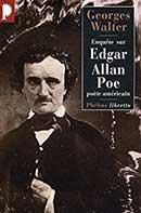 Georges Walter, Enquête sur Edgar Allan Poe