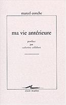 Marcel Conche, Ma vie antérieure