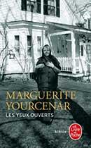 Marguerite Yourcenar, Les Yeux ouverts