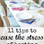 11 tips to ease the stress of hosting an event. If you get stressed out about hosting a dinner gathering, party or family affair these tips will help you stress less and enjoy more!