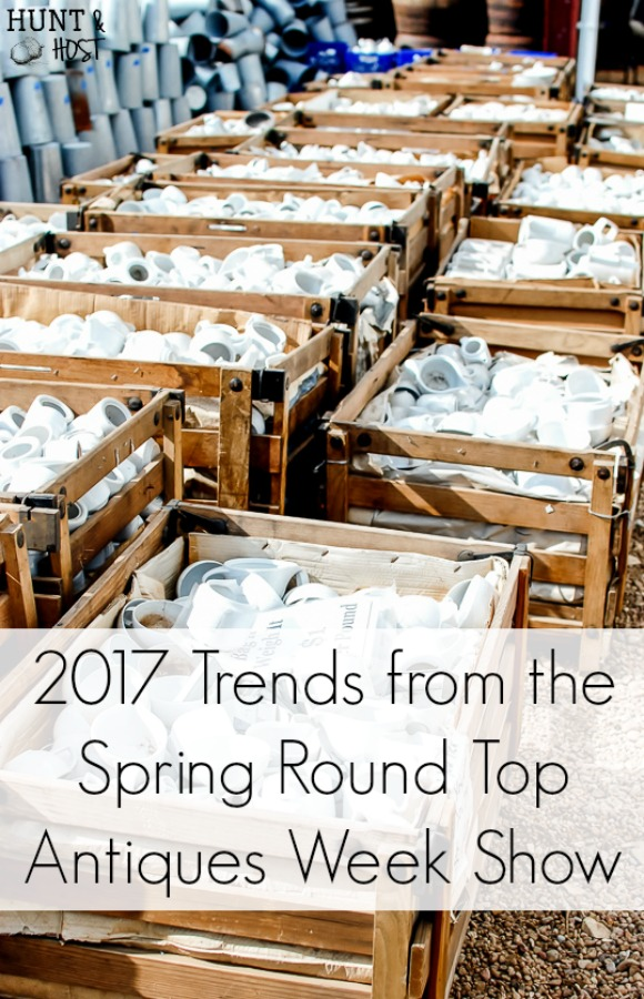 Trends from the 2017 Round Top Antiques Week Show in Texas. Galvanized everything, woods and whites, nature decor, chicken coop and farmhouse heaven, unique storage ideas, succulents, wooden crates and tons of texture round out the list!