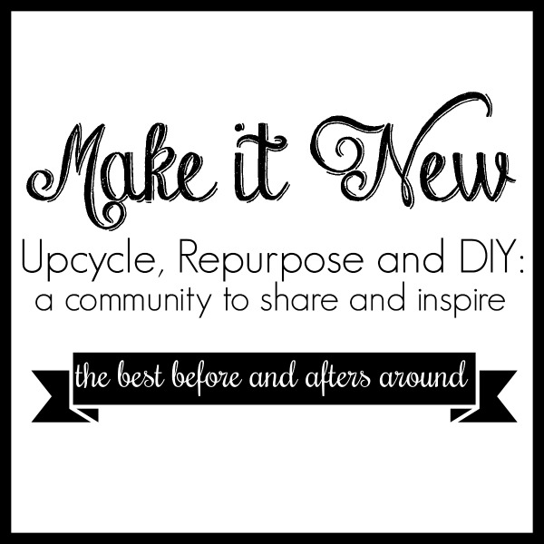 Make It New: Upcycle, Repurpose and DIY: An exciting Facebook community to share and inspire. The best before and afters around!