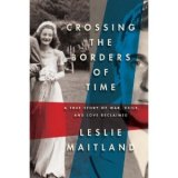 BOOK REVIEW: 'Crossing the Borders of Time': Reporter Chronicles Saga of Her Mother Escaping the Horrors of Europe, And Her Own Search for Mother's First Love