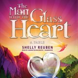 BOOK NOTES: Shelly Reuben's 'The Man With The Glass  Heart' Now in Audiobook Format