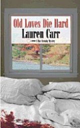 BOOK REVIEW: 'Old Loves Die Hard': Newly Wealthy Ex-Cop Mac Faraday Deals With Former Wife Who Wants Him Back, Along with His Fortune