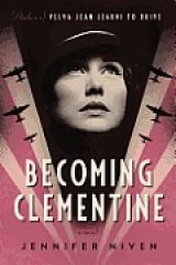 BOOK REVIEW: 'Becoming Clementine': We're All Cheering for Velva Jean Hart in Nazi Occupied France