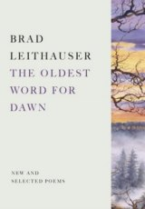 APRIL IS NATIONAL POETRY MONTH: Brad Leithauser's  'Along Lake Michigan' from his collection 'The Oldest Word for Dawn'