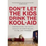 BOOK REVIEW: 'Don't Let the Kids Drink the Kool-Aid': Does a Gigantic Left Wing Conspiracy Control Education in U.S.?
