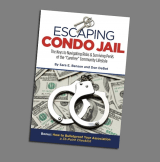 BOOK REVIEW: 'Escaping Condo Jail': Comprehensive Book Explores Pitfalls of Condominium, Home Owner Association Real Estate with Research, Wit