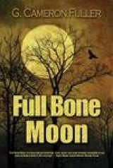 BOOK REVIEW: 'Full Bone Moon': Someone's Killing Hitchhiking College Women in Morgantown -- Again!