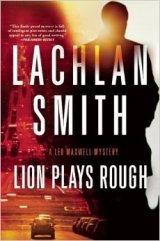 BOOK REVIEW: 'Lion Plays Rough': Continuing the Saga of the Maxwell Brothers in Gritty Oakland