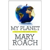 BOOK REVIEW: 'My Planet' : Mary Roach's  Sense of Humor Connects with Me