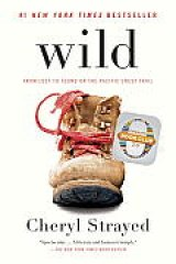 BOOK REVIEW: 'Wild': A Memoir About Life Changes -- and Hiking the Pacific Crest Trail