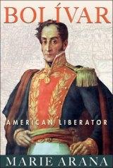 BOOK REVIEW: 'Bolívar: American Liberator': Complexities of South American Hero Revealed in Masterful Biography