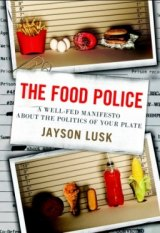 BOOK REVIEW: 'The Food Police': Food Economist Jayson Lusk Takes on the Food Elite That Doesn't Like What You Eat