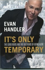 BOOK REVIEW: 'Time on Fire,' 'It's Only Temporary': Two Drop Dead, Stayin' Alive Memoirs from Actor Evan Handler About His Battle with Leukemia and Life in General