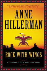 BOOK REVIEW: 'Rock With Wings': Anne Hillerman Continues the Jim Chee-Joe Leaphorn Navajo Tribal Police Series Begun by Her Father Tony Hillerman