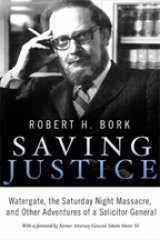 BOOK REVIEW: 'Saving Justice': Robert Bork's Final Memoir Makes Me Appreciate Him Even More