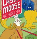Laser Moose and Rabbit Boy series