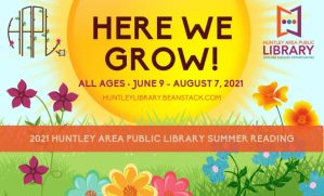 Here We Grow! 2021 Huntley Area Public Library Summer Reading Challenge