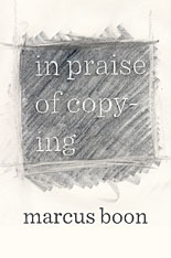 Cover: In Praise of Copying by Marcus Boon